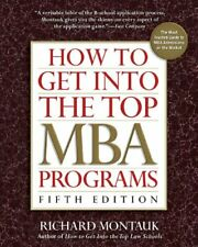 How to Get Into the Top MBA Programs by Montauk, Richard Book The Fast Free
