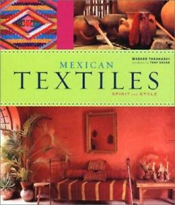 MEXICAN TEXTILES By Masako Takahashi & Tony Cohan **BRAND NEW* Out of Print RARE