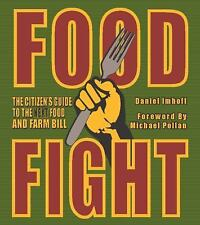 None: Food Fight : The Citizen's Guide to the Next Food and Farm Bill by...