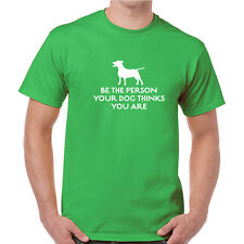 Be The Person Your Dog Thinks You Are Funny T-shirts 100% Cottom New Quality Tee
