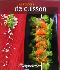 Les Modes de Cuisson  - Weight Watchers -  Entrées - Plats - Desserts - 2007