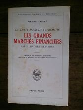 LES GRANDS MARCHES FINANCIERS Paris, Londres, New-York La lutte pour la