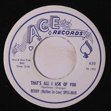 BENNY SPELLMAN: That's All I Ask Of You / Roll On Big Wheel 45 Soul