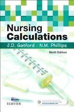 Nursing Calculations by John D. Gatford, Nicole Phillips (Paperback, 2016)