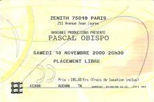 RARE / TICKET DE CONCERT - PASCAL OBISPO A PARIS ZENITH - LE 18 NOVEMBRE 2000