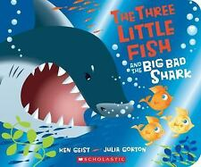 The Three Little Fish and the Big Bad Shark - A Board Book by Ken Geist...