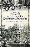 A Guide to Historic Downtown Memphis (History & Guide), Patton, William