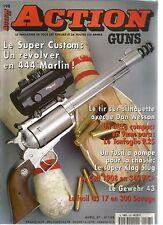 ACTION  GUNS N°198 REVOLVER EN 444 MARLIN / TANFOGLIO P.25 / SUPER KLAG SLUG