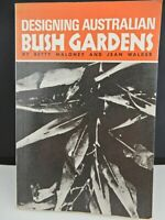Designing Australian Bush Gardens by  Betty Maloney & Jean Walker 1973
