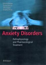 Anxiety Disorders : Pathophysiology and Pharmacological Treatment by Ulla...