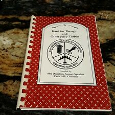Food For Thought Other Juicy Tidbits Cookbook 1993 Castle AFB Ca 93rd Ops Suppt