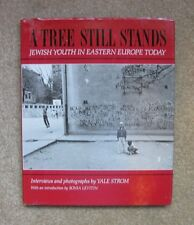 A Tree Still Stands: Jewish Youth in Eastern Europe Today Yale Strom Ships Free