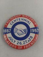 Vintage 1957 Friendship Wisconsin Centennial Rare pin button pinback *GG