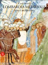 Lombardia Medievale Arte e architettura - Skira Milano 2002