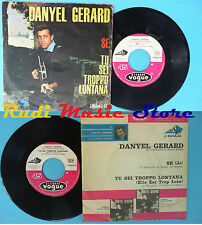 LP 45 7'' DANYEL GERARD Se Tu sei troppo lontana 1962 italy VOGUE no cd mc vhs