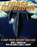 Force Drawdown: A U.S.A.F. Photo History 1988-1995 by Rene J. Francillon,...