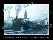 OLD LARGE HISTORIC PHOTO OF SEATTLE WA, THE NORTHERN PACIFIC RAILROAD TRAIN 1950