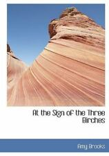 At the Sign of the Three Birches: By Amy Brooks