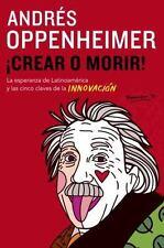 Crear O Morir by Andres Oppenheimer (2014, Paperback)