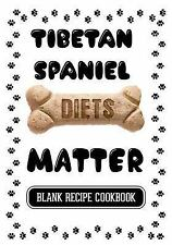 Tibetan Spaniel Diets Matter : Real Food for Healthy Dogs, Blank Recipe.