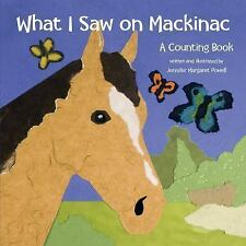 What I Saw on Mackinac : A Counting Book by Jennifer Margaret Powell (2013,...