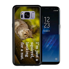 I'm Just A Squirrel Looking For A Nut For Samsung Galaxy S8 Plus + 2017 Case Cov