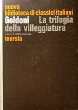 CARLO GOLDONI LA TRILOGIA DELLA VILLEGGIATURA. A CURA DI ATTILIO CANNELLA MURSIA