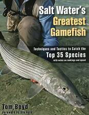 Salt Water's Greatest Gamefish: Techniques and Tactics to Catch the Top 35...