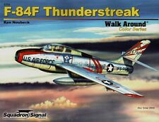 SQUADRON SIGNAL WALK AROUND COLOR SERIES N.5559 F-84F THUNDERSTREAK-BY KEN NEUBE