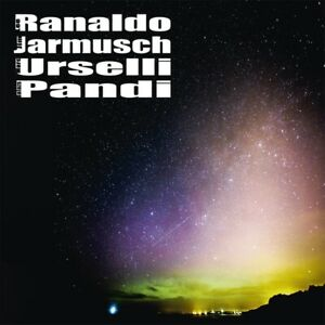 LEE RANALDO JIM JARMUSCH MARC URSELLI BALAZS PANDI LP 2019 AUSTRIA IMPORT