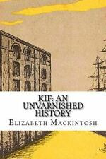 Kif: an Unvarnished History: By Mackintosh, Elizabeth Tey, Jos?phine