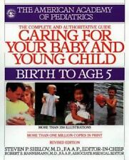Caring for Your Baby and Young Child : Birth to Age 5 by American Academy of Ped