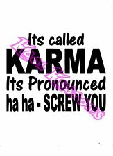 VINYL DECAL STICKER ITS CALLED KARMA...FUNNY...CAR TRUCK WINDOW