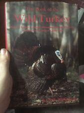 "Rare-Vintage Turkkey Hunting-""The  00006000 Book Of The Wild Turkey "" Lovett E Williams Jr"