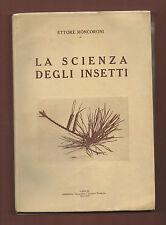 Entomologia - Agricoltura+E. RONCORONI LA SCIENZA DEGLI INSETTI.-Varese 1927