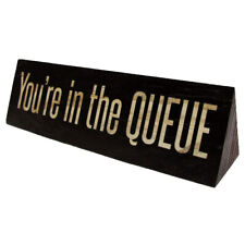 You're in The Queue Funny Desk Name Plate Office Gag Gift