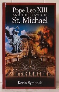 Pope Leo XIII and the Prayer of St Michael By Kevin Symonds