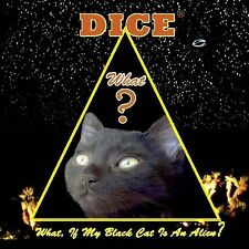 DICE (24.CD d.Prog-Band) What, If My Black Cat Is An Alien =2018 ~Floyd~IQ~Camel