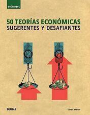 50 teorias economicas: Sugerentes y desafiantes (Guia Breve) (Spanish Edition)