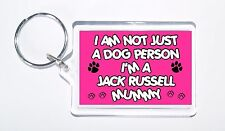 I Am Not Just a Dog Person I'm a Jack Russell Mummy Keyring, Ideal Present/Gift