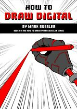 How To Draw Digital By Mark Bussler - Drawing Instruction Book *NEW*