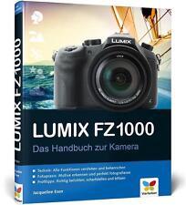Lumix FZ1000: Das Handbuch zur Kamera [Gebundene Ausgabe] [2015] Jacqueline Esen