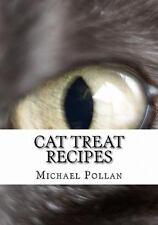 Cat Treat Recipes: Homemade Cat Treats, Natural Cat Treats and How to Make Cat T