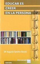 EDUCAR ES CREER EN LA PERSONA. NUEVO. Nacional URGENTE/Internac. económico