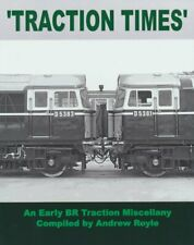 Traction Times an Early BR Traction Miscellany ISBN 9781913251093