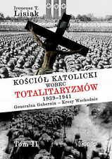 Ireneusz T. Lisiak - Kościół katolicki wobec totalitaryzmów 1939-194