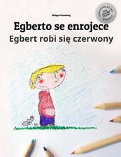 Egberto Se Enrojece/Egbert Robi Sie Czerwony : Libro Infantil para Colorear...