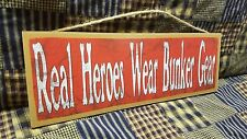 "Rustic Worn Fireman Real Heroes Wear Bunker Gear Sign  Wall Decor Plaque 15""x5"""