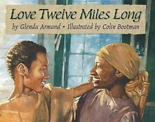 Love Twelve Miles Long, Colin Bootman, Glenda Armand, Very Good Book