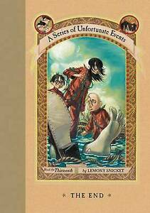 The End   #13  A Series of Unfortunate Events    HB 2006 1st ed.,